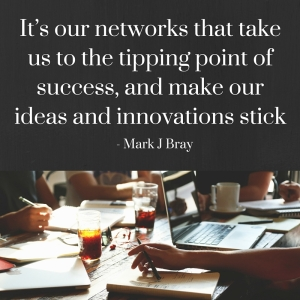It's our networks that take us to the tipping point of success and make our ideas and innovations sticking-2 copy
